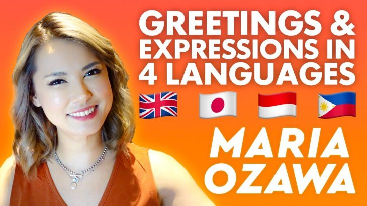Maria Ozawa   Greetings & Expressions in 4 Languages 🇬🇧🇯🇵🇮🇩🇵🇭4ヶ国語話してみました。